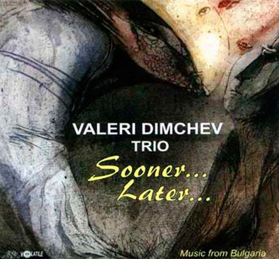 Sooner-Later-CD-VadimDimchevTrio-AntonApostolov-Guitar_412x372
